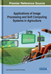 Applications of Image Processing and Soft Computing Systems in Agriculture
