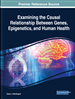 Examining the Causal Relationship Between Genes, Epigenetics, and Human Health