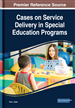 Cases on Service Delivery in Special Education...