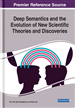 Deep Semantics and the Evolution of New Scientific Theories and Discoveries