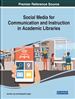 Social Media for Communication and Instruction in Academic Libraries