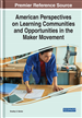 American Perspectives on Learning Communities and Opportunities in the Maker Movement