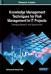 Knowledge Management Techniques for Risk Management in IT Projects: Emerging Research and Opportunities