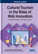 Cultural Tourism in the Wake of Web Innovation: Emerging Research and Opportunities