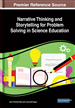 Narrative Thinking and Storytelling for Problem Solving in Science Education