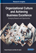 Organizational Culture and Achieving Business Excellence: Emerging Research and Opportunities