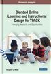 Blended Online Learning and Instructional Design for TPACK: Emerging Research and Opportunities