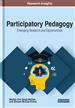 Participatory Pedagogy: Emerging Research and Opportunities
