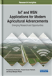 IoT and WSN Applications for Modern Agricultural Advancements