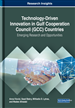 Technology-Driven Innovation in Gulf Cooperation Council (GCC) Countries: Emerging Research and Opportunities