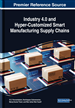 Industry 4.0 and Hyper-Customized Smart Manufacturing Supply Chains