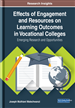Effects of Engagement and Resources on Learning Outcomes in Vocational Colleges: Emerging Research and Opportunities