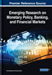 Emerging Research on Monetary Policy, Banking, and Financial Markets