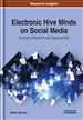 Electronic Hive Minds on Social Media: Emerging Research and Opportunities