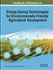 Handbook of Research on Energy-Saving Technologies for Environmentally-Friendly Agricultural Development
