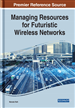 Managing Resources for Futuristic Wireless Networks