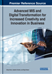Advanced MIS and Digital Transformation for Increased Creativity and Innovation in Business