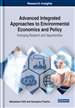 Advanced Integrated Approaches to Environmental Economics and Policy: Emerging Research and Opportunities