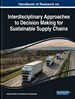 Handbook of Research on Interdisciplinary Approaches to Decision Making for Sustainable Supply Chain