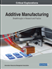 Additive Manufacturing: Breakthroughs in Research and Practice