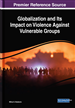 Globalization and Its Impact on Violence Against Vulnerable Groups