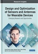 Design and Optimization of Sensors and Antennas for Wearable Devices
