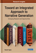 Toward an Integrated Approach to Narrative Generation: Emerging Research and Opportunities