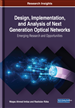 Design, Implementation, and Analysis of Next Generation Optical Networks