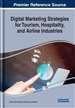 Digital Marketing Strategies for Tourism, Hospitality, and Airline Industries