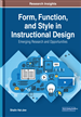 Form, Function, and Style in Instructional Design: Emerging Research and Opportunities