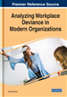 Analyzing Workplace Deviance in Modern Organizations