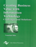 Creating Business Value with Information Technology: Challenges and Solutions