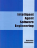 Intelligent Agent Software Engineering