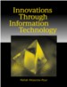 Innovations Through Information Technology