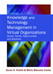 Knowledge and Technology Management in Virtual Organizations: Issues, Trends, Opportunities and Solutions