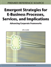 Emergent Strategies for E-Business Processes, Services and Implications: Advancing Corporate Frameworks