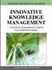 Innovative Knowledge Management: Concepts for Organizational Creativity and Collaborative Design