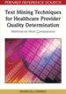 Text Mining Techniques for Healthcare Provider Quality Determination: Methods for Rank Comparisons