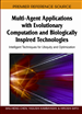 Multi-Agent Applications with Evolutionary Computation and Biologically Inspired Technologies: Intelligent Techniques for Ubiquity and Optimization