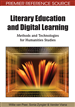 Literary Education and Digital Learning: Methods and Technologies for Humanities Studies