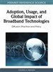 Adoption, Usage, and Global Impact of Broadband Technologies: Diffusion, Practice and Policy