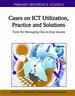 Cases on ICT Utilization, Practice and Solutions: Tools for Managing Day-to-Day Issues