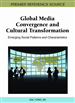 Global Media Convergence and Cultural Transformation: Emerging Social Patterns and Characteristics