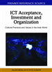 ICT Acceptance, Investment and Organization: Cultural Practices and Values in the Arab World