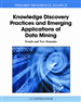 Knowledge Discovery Practices and Emerging Applications of Data Mining: Trends and New Domains