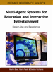 Multi-Agent Systems for Education and Interactive Entertainment: Design, Use and Experience