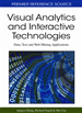 Visual Analytics and Interactive Technologies: Data, Text and Web Mining Applications