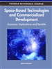 Space-Based Technologies and Commercialized Development: Economic Implications and Benefits