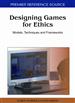 Designing Games for Ethics: Models, Techniques and Frameworks