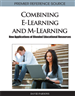 Combining E-Learning and M-Learning: New Applications of Blended Educational Resources